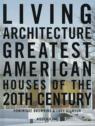 Living-architecture-greatest-american-houses-of-the-20th-century